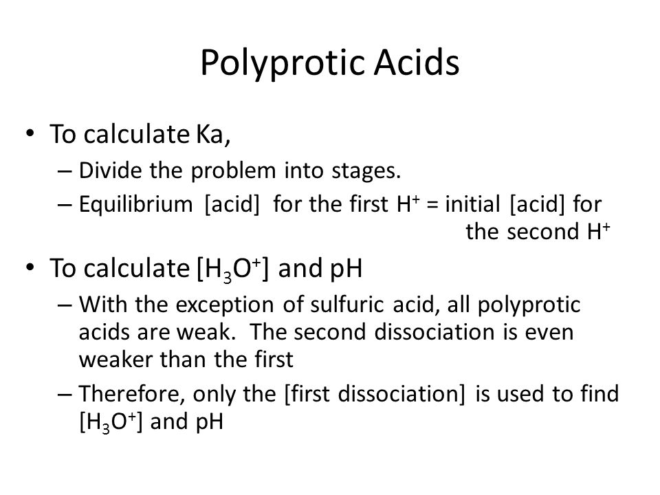 Polyprotic Acids To calculate Ka, To calculate [H3O+] and pH